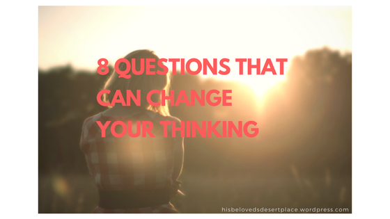 8 Questions that can change your thinking